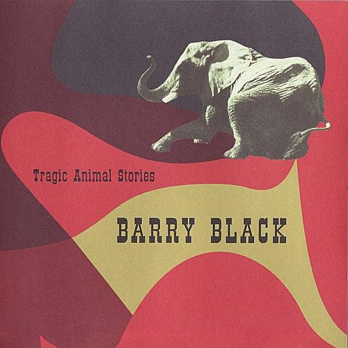 Tragic Animal Stories by Barry Black
