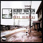 Play & Download Love Remains by Bobby Watson | Napster