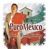 Puro Mexico Vol. 1 by Jose Alfredo Jimenez
