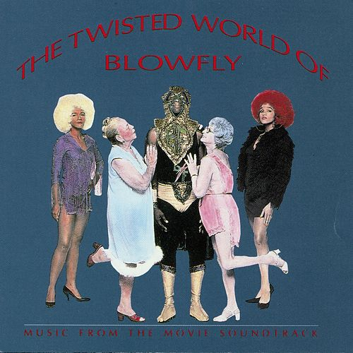 The Twisted World Of Blowfly by Blowfly