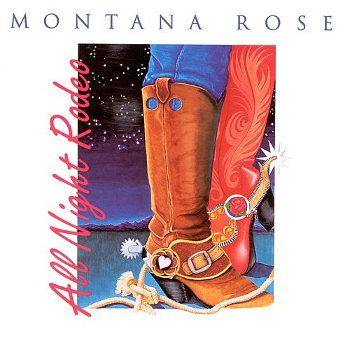 Play & Download All Night Rodeo by Montana Rose | Napster