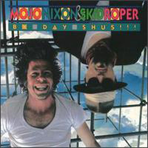 Bo-Day-Shus!! by Mojo Nixon