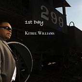 Play & Download 1st Day by Kitrel Williams | Napster
