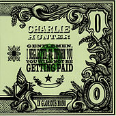 Play & Download Gentlemen, I Neglected To Inform You You Will Not Be Getting Paid by Charlie Hunter | Napster