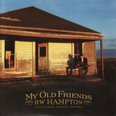 Play & Download My Old Friends by R.W. Hampton | Napster