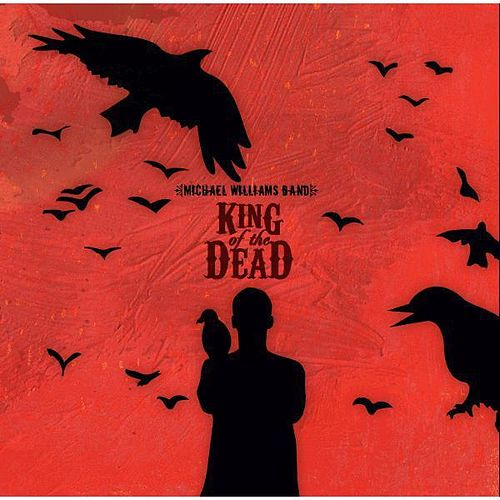 Play & Download King of the Dead by Michael Williams Band | Napster