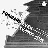 Play & Download Forward Ever, Backward Never by Various Artists | Napster
