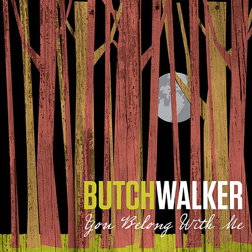 Play & Download You Belong With Me by Butch Walker | Napster
