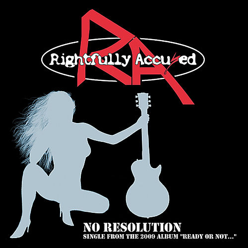 Play & Download No Resolution (Radio Edit) by Rightfully Accused | Napster