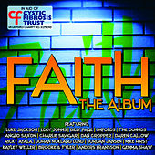 Play & Download Faith! The Album by Various Artists | Napster