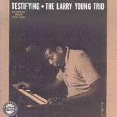 Play & Download Testifying by Larry Young | Napster