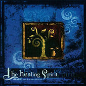 Play & Download The Healing Spirit by Diane Arkenstone | Napster