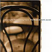 Play & Download As Long As You're Living Yours: Keith Jarrett by Keith Jarrett | Napster