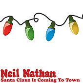 Santa Claus Is Coming To Town by Neil Nathan