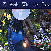 Play & Download A World With No Tears by William Zeitler | Napster