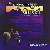 Play & Download The Passionate Quest: A Romance of the Grail by William Zeitler | Napster