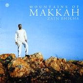 Play & Download Mountains of Makkah by Zain Bhikha   Napster