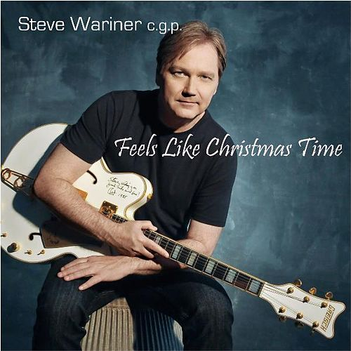 Play & Download Feels Like Christmas Time by Steve Wariner | Napster
