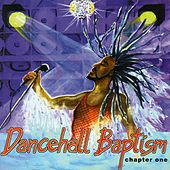 Play & Download Dancehall Baptism Chapter One by Various Artists | Napster
