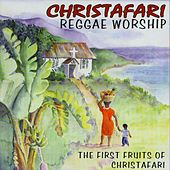 Play & Download Reggae Worship - The First Fruits of Christafari by Christafari | Napster