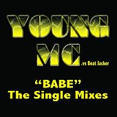 Play & Download Babe - The Single Mixes by Young M.C. | Napster