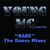 Play & Download Babe - The Dance Mixes (Extended) by Young M.C. | Napster