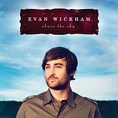 Play & Download Above the Sky by Evan Wickham | Napster