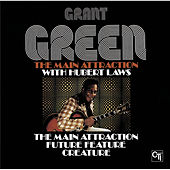 Play & Download The Main Attraction by Grant Green | Napster