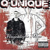 Play & Download Vengeance Is Mine by Q-Unique | Napster
