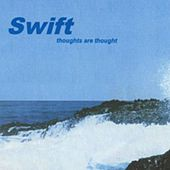 Play & Download Thoughts Are Thought by Swift | Napster