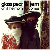 Play & Download Until the Morning Comes by Glass Pear | Napster