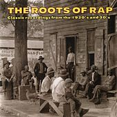 The Roots of Rap: Classic Recordings from the 1920's and 30's von Various Artists