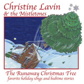 Play & Download The Runaway Christmas Tree by Christine Lavin | Napster
