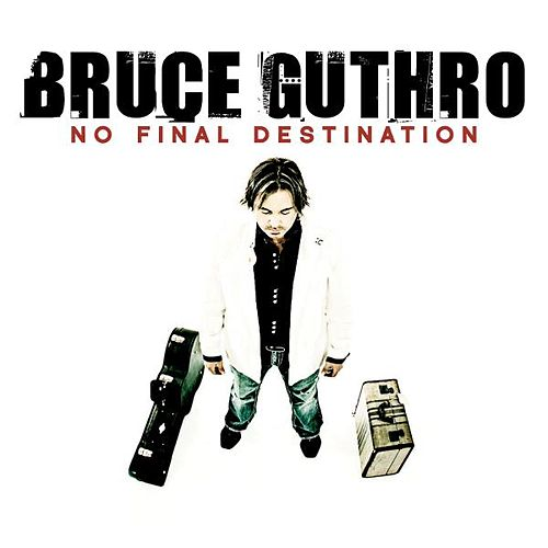 Play & Download No Final Destination by Bruce Guthro | Napster