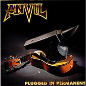 Play & Download Plugged In Permanent by Anvil | Napster