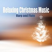 Play & Download Relaxing Christmas Music - Harp - Flute by Christmas Songs Music | Napster