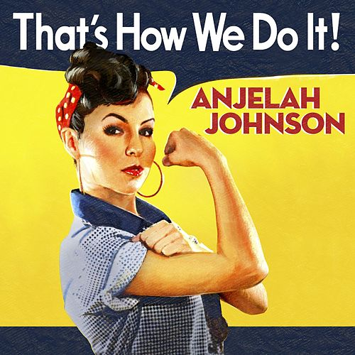 Play & Download That's How We Do It! by Anjelah Johnson | Napster