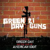 Play & Download 21 Guns [featuring Green Day and The Cast Of American Idiot] by Green Day   Napster