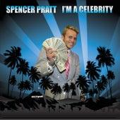 I'm A Celebrity by Spencer Pratt