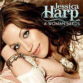 Play & Download A Woman Needs by Jessica Harp | Napster