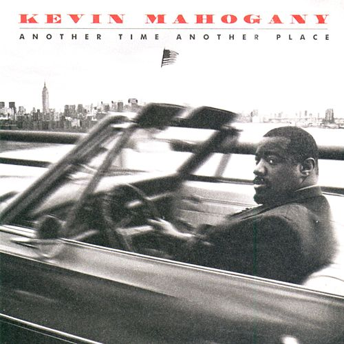 Play & Download Another Time Another Place by Kevin Mahogany | Napster
