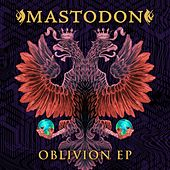 Play & Download Oblivion EP by Mastodon | Napster