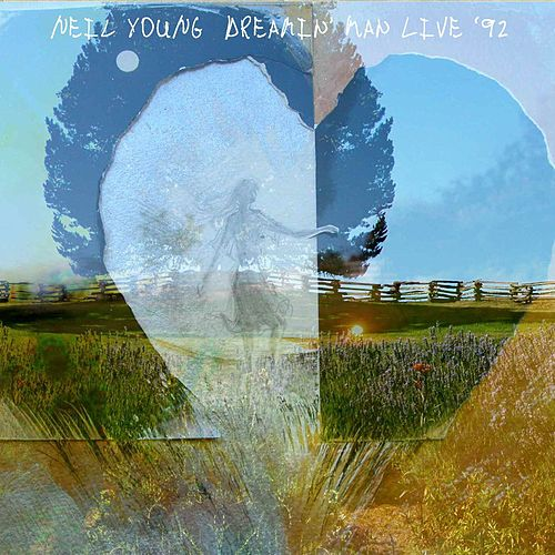 Play & Download Dreamin' Man Live '92 by Neil Young | Napster