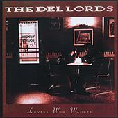 Lovers Who Wander by The Del Lords