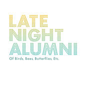 Play & Download Of Birds, Bees, Butterflies, Etc. by Late Night Alumni | Napster