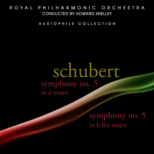 Schubert: Symphonies 3 & 5 by Royal Philharmonic Orchestra