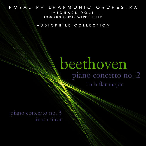 Play & Download Beethoven: Piano Concertos 2 & 3 by Royal Philharmonic Orchestra | Napster
