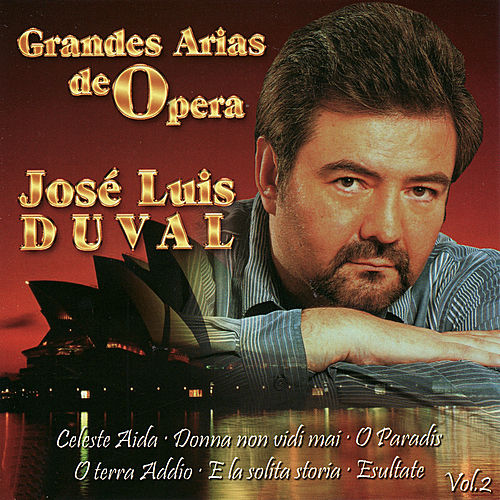 Play & Download Grandes Arias de Opera Vol. 2 by José Luis Duval | Napster