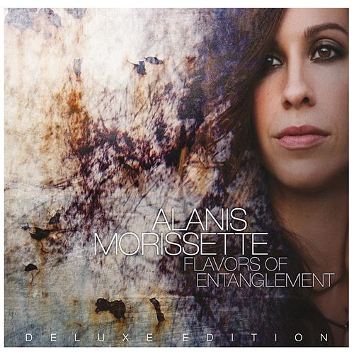 Play & Download Flavors Of Entanglement by Alanis Morissette | Napster