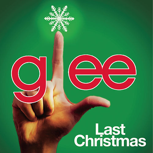 Last Christmas (Glee Cast Version) by Glee Cast